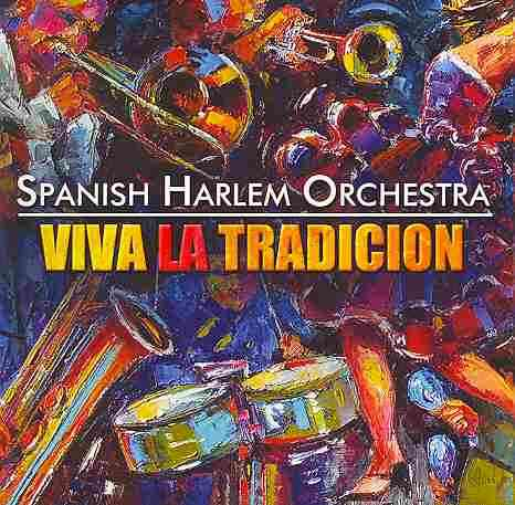 VIVA LA TRADICION BY SPANISH HARLEM ORCHE (CD)