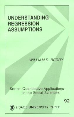 Understanding Regression Assumptions By Berry, William Dale